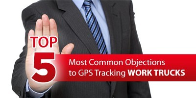 Top 5 Most Common Objections to GPS Tracking Work Trucks